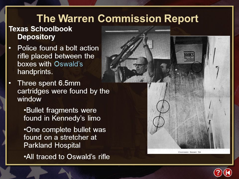 FYI 4-1 The Warren Commission Report Texas Schoolbook Depository Police found a bolt action rifle placed between the boxes with Oswald's handprints.