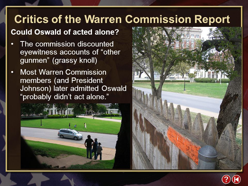 FYI 4-1 Critics of the Warren Commission Report Could Oswald of acted alone.