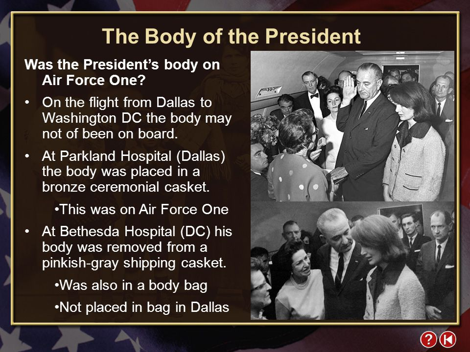 FYI 4-1 The Body of the President Was the President's body on Air Force One.
