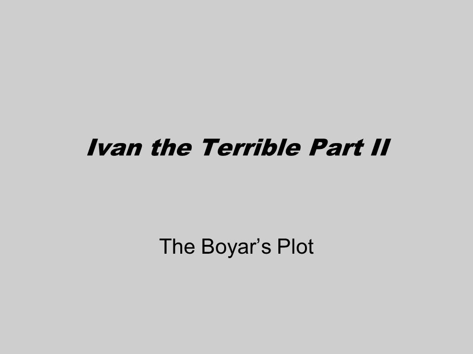 Ivan the Terrible Part II The Boyar's Plot
