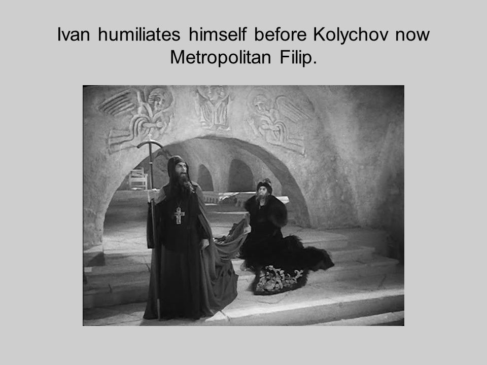 Ivan humiliates himself before Kolychov now Metropolitan Filip.