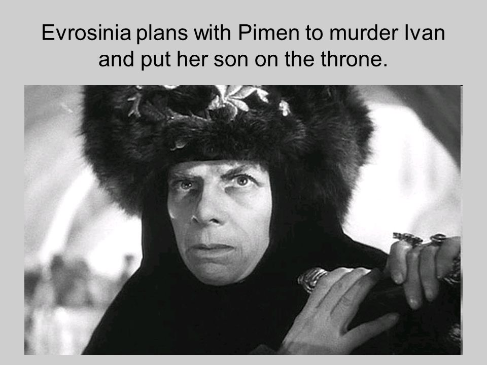 Evrosinia plans with Pimen to murder Ivan and put her son on the throne.