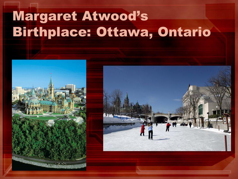 Margaret Atwood's Birthplace: Ottawa, Ontario
