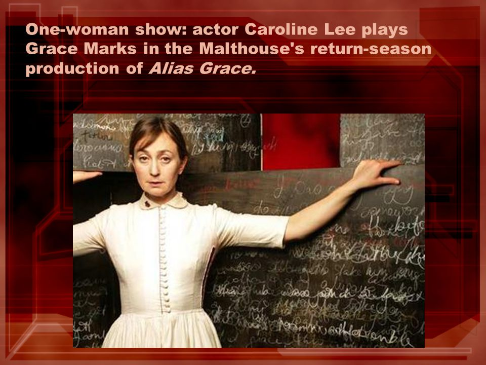 One-woman show: actor Caroline Lee plays Grace Marks in the Malthouse's return-season production of Alias Grace.