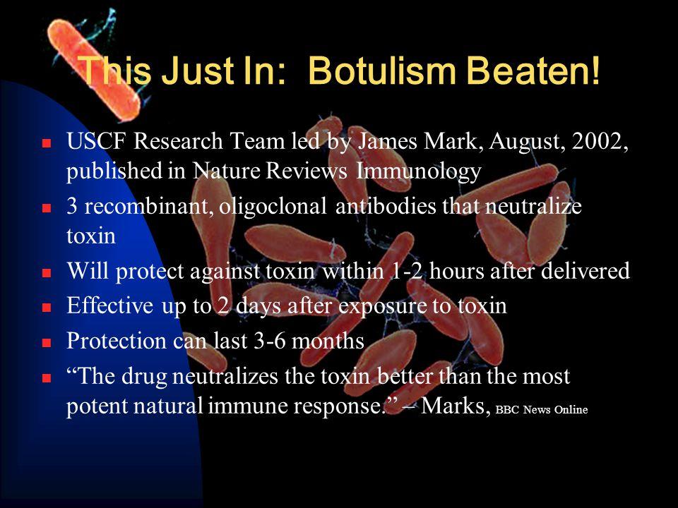 This Just In: Botulism Beaten.