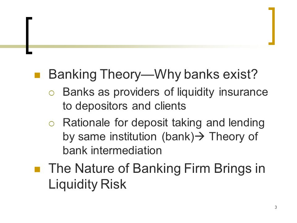 3 Banking Theory—Why banks exist.