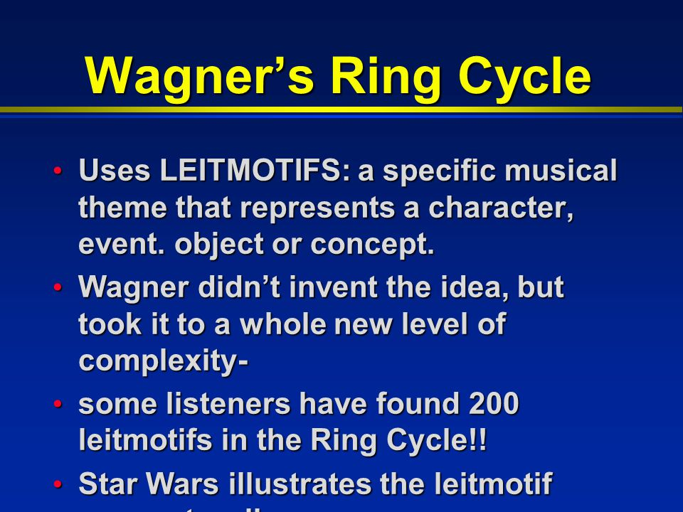The Ring Cycle 4 operas (Rheingold, Die Walkure, Siegfried, Gotterdamerung) 4 operas (Rheingold, Die Walkure, Siegfried, Gotterdamerung) Written over