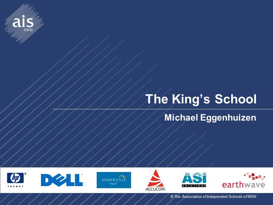 © The Association of Independent Schools of NSW The King's School Michael Eggenhuizen