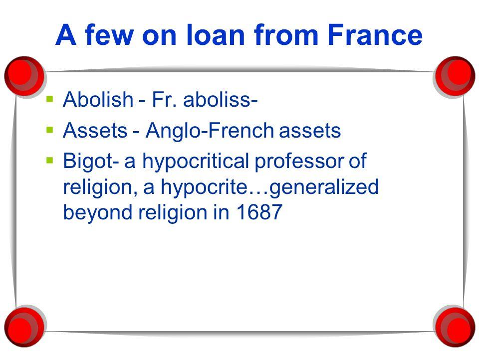 A few on loan from France  Abolish - Fr.