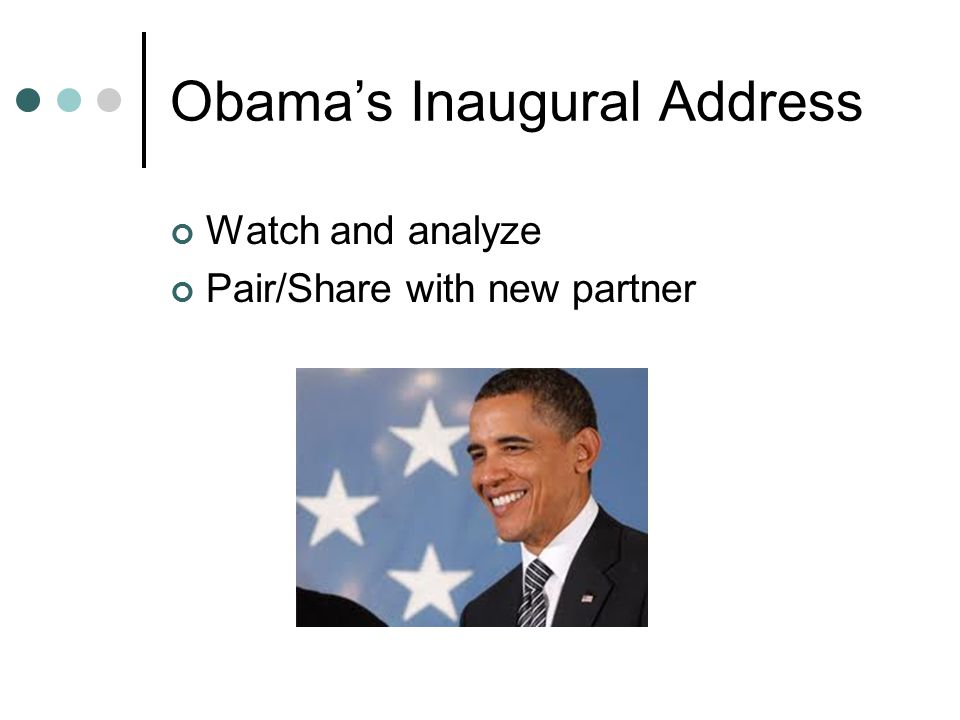 Obama's Inaugural Address Watch and analyze Pair/Share with new partner