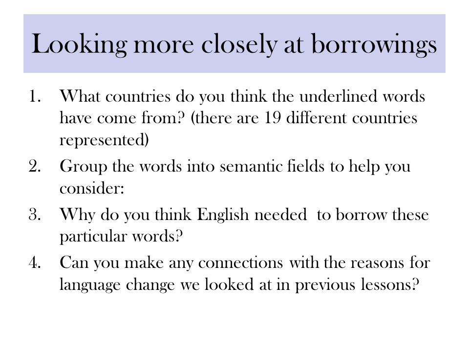 Looking more closely at borrowings 1.What countries do you think the underlined words have come from.