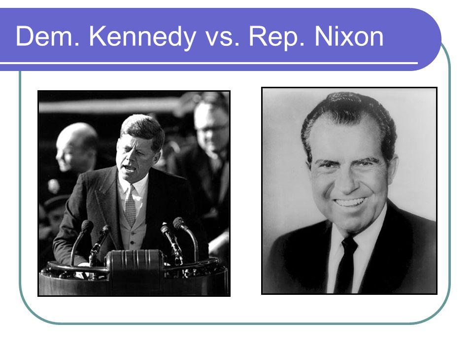 Dem. Kennedy vs. Rep. Nixon