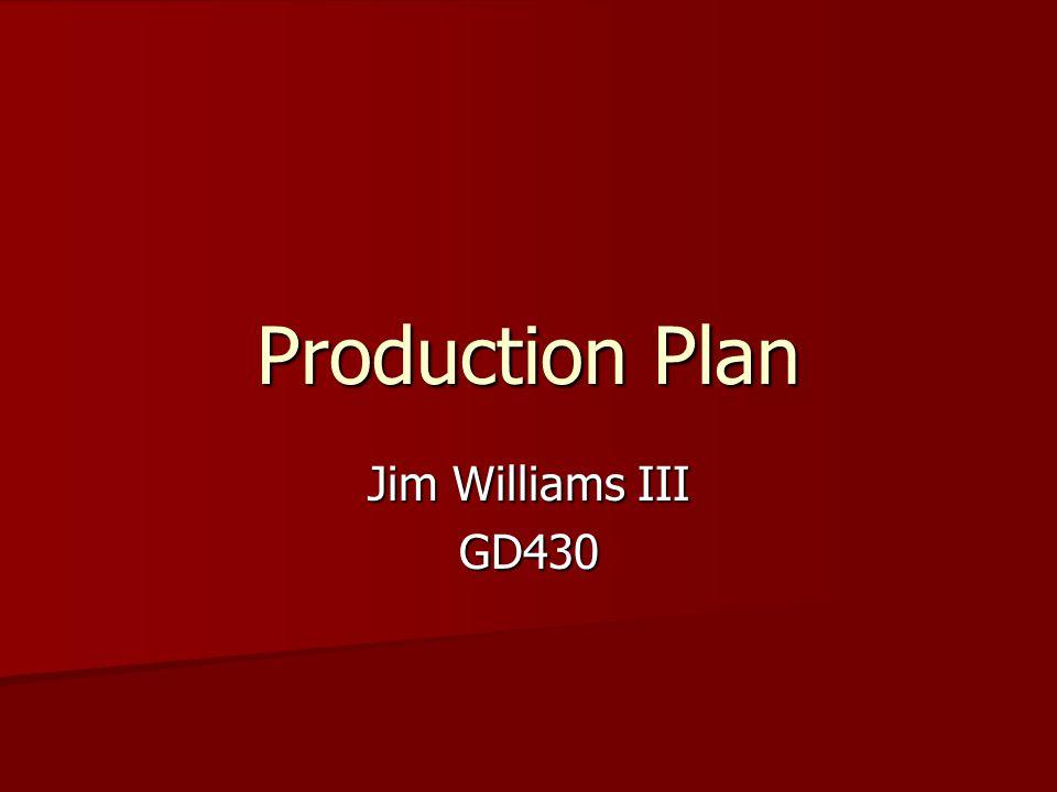 Production Plan Jim Williams III GD430