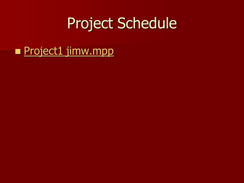 Project Schedule Project1 jimw.mpp Project1 jimw.mpp Project1 jimw.mpp Project1 jimw.mpp