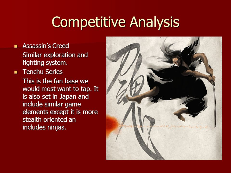 Competitive Analysis Assassin's Creed Assassin's Creed Similar exploration and fighting system.