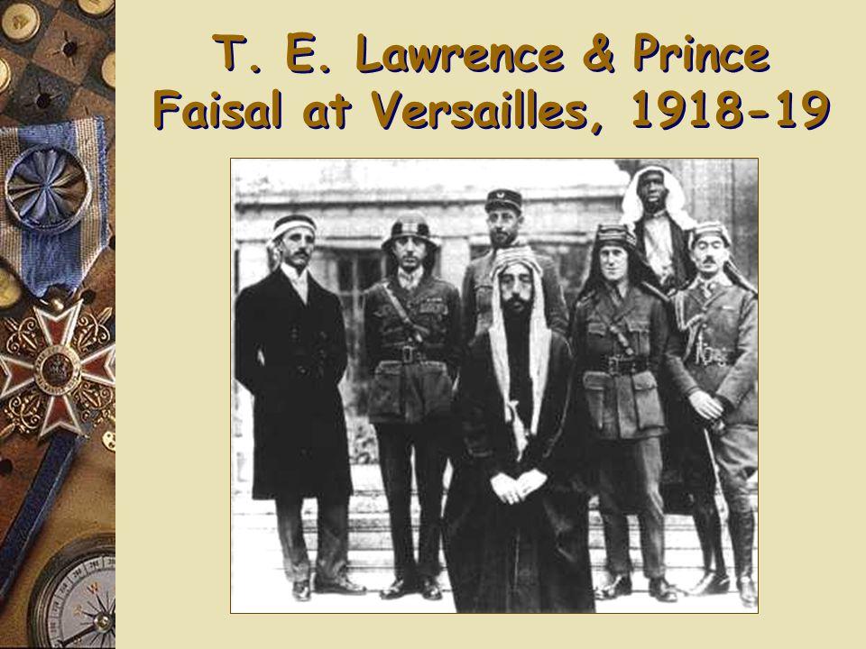 T. E. Lawrence & the Arab Revolt , 1916-18 British ask Hussein ibn Ali to lead Arab revolt ag.
