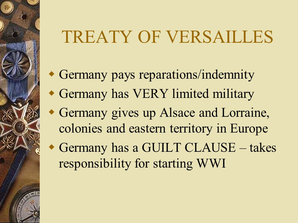 FRANCE AND BRITAIN  France wants REVENGE  Britain wants MONEY  Compromise that no one liked – Treaty of Versaille