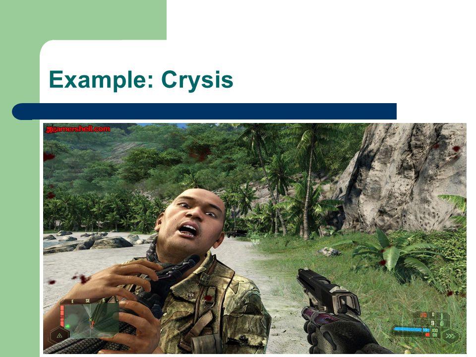 Example: Crysis
