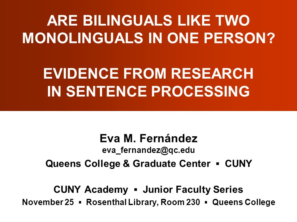 ARE BILINGUALS LIKE TWO MONOLINGUALS IN ONE PERSON.