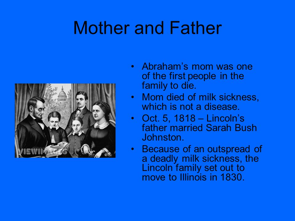 Mother and Father Abraham's mom was one of the first people in the family to die.