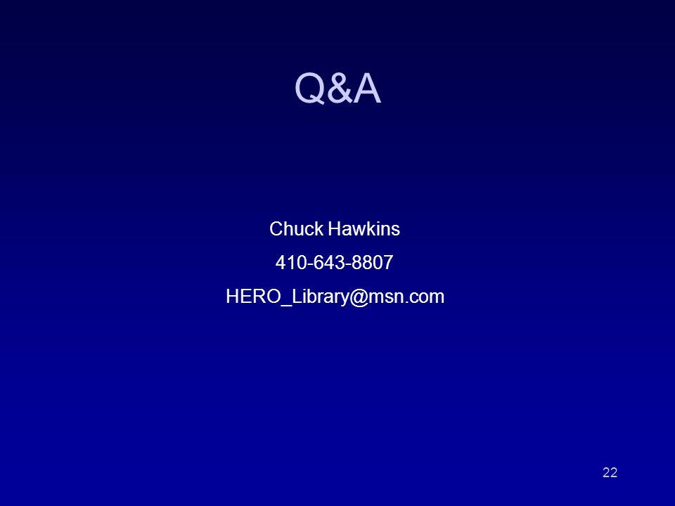 22 Q&A Chuck Hawkins 410-643-8807 HERO_Library@msn.com