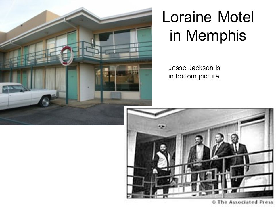 Loraine Motel in Memphis Jesse Jackson is in bottom picture.