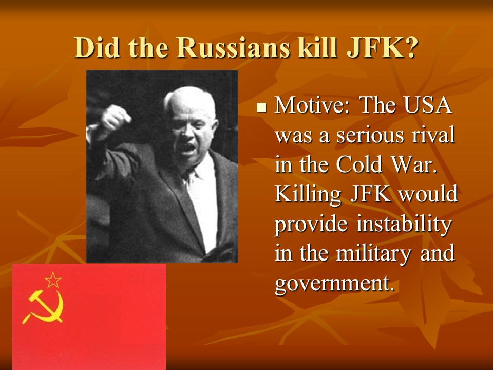Did Castro kill JFK. Castro did not have the means to do so.