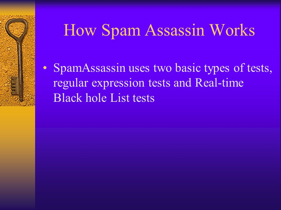 Regular Expression Tests Test for known spam words or phrases Get Rich Quick $$$$$ From: big____@hotmail.com Other sorts of tests like faking email from Outlook instead of spam generating software Subtle things like too many html color changes