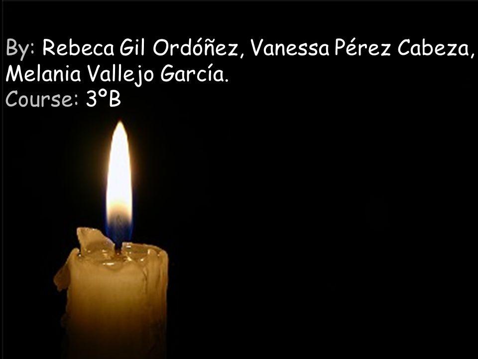 By: Rebeca Gil Ordóñez, Vanessa Pérez Cabeza, Melania Vallejo García. Course: 3ºB