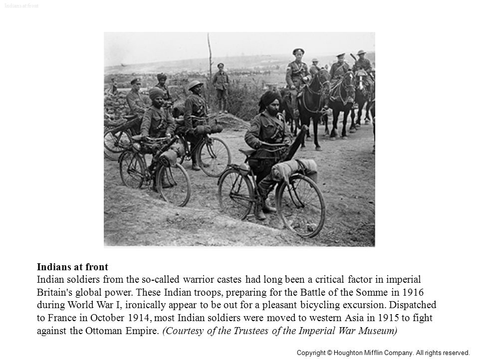 Indians at front Indian soldiers from the so-called warrior castes had long been a critical factor in imperial Britain s global power.