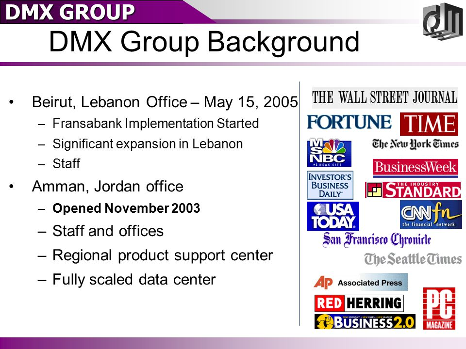 DMX GROUP Example Customers (1 of 2) Manufacturers (especially Auto) Financial Services/Publications Telecommunications