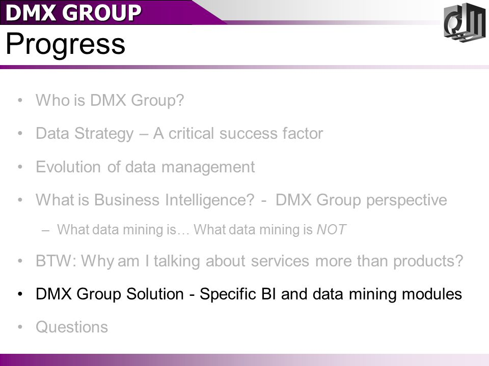 DMX GROUP Progress Who is DMX Group.