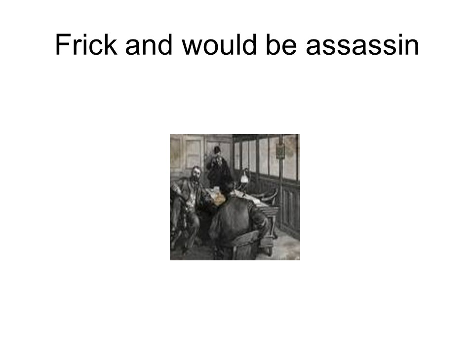 Frick and would be assassin