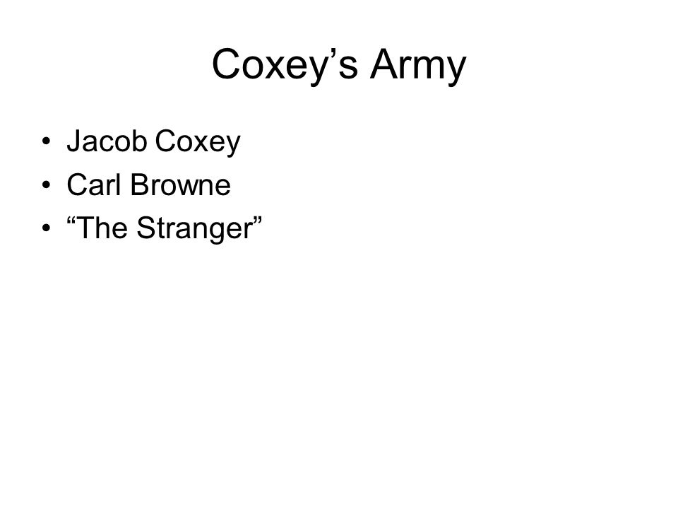 Coxey's Army Jacob Coxey Carl Browne The Stranger