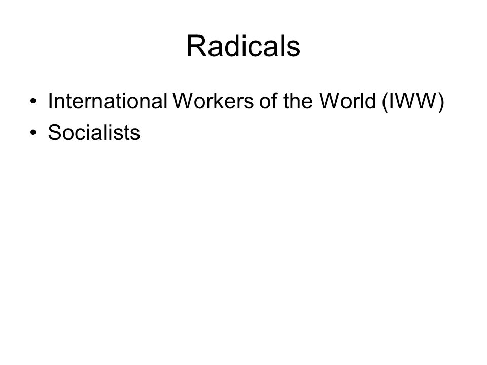 Radicals International Workers of the World (IWW) Socialists
