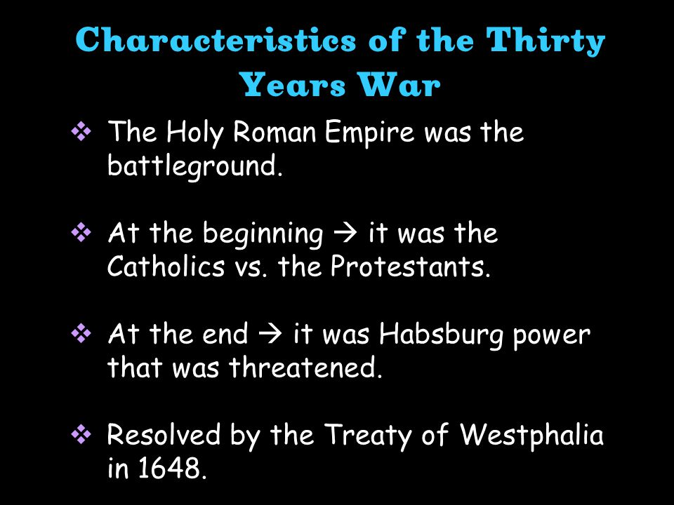  The Holy Roman Empire was the battleground.  At the beginning  it was the Catholics vs.