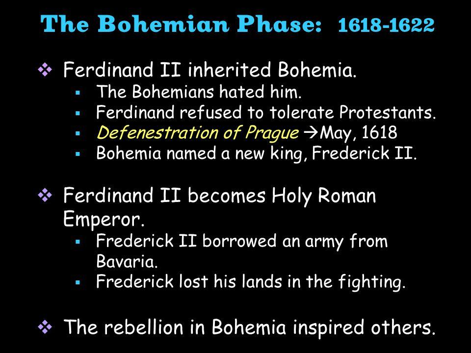  Ferdinand II inherited Bohemia.  The Bohemians hated him.