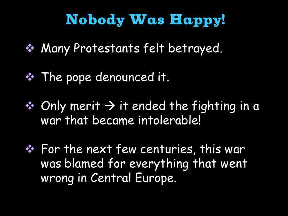  Many Protestants felt betrayed.  The pope denounced it.