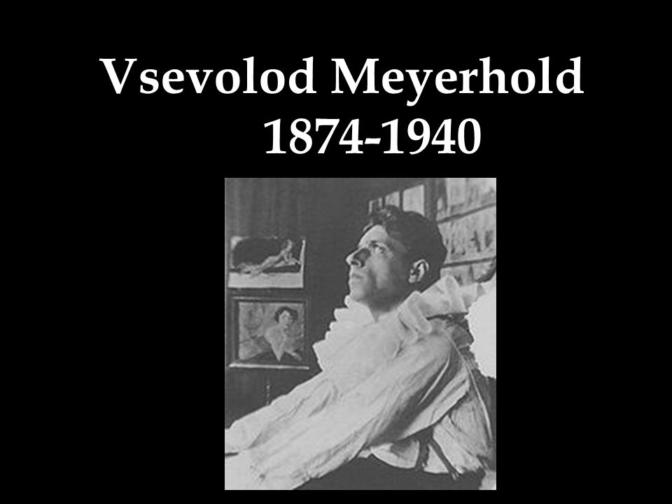 Vsevolod Meyerhold 1874-1940