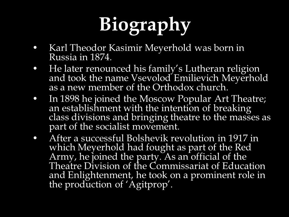 Biography Karl Theodor Kasimir Meyerhold was born in Russia in 1874.