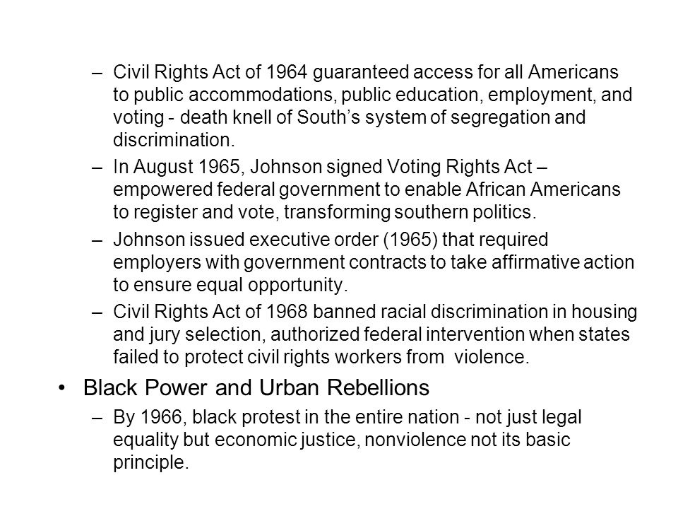 –Civil Rights Act of 1964 guaranteed access for all Americans to public accommodations, public education, employment, and voting - death knell of Sout