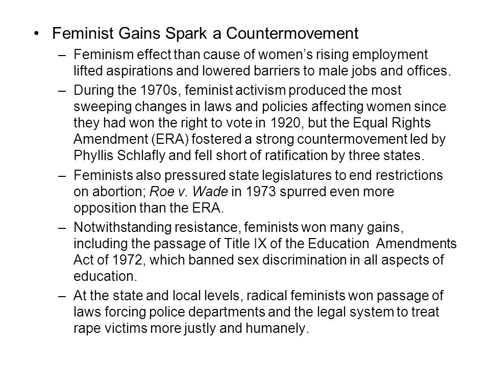 Feminist Gains Spark a Countermovement –Feminism effect than cause of women's rising employment lifted aspirations and lowered barriers to male jobs a
