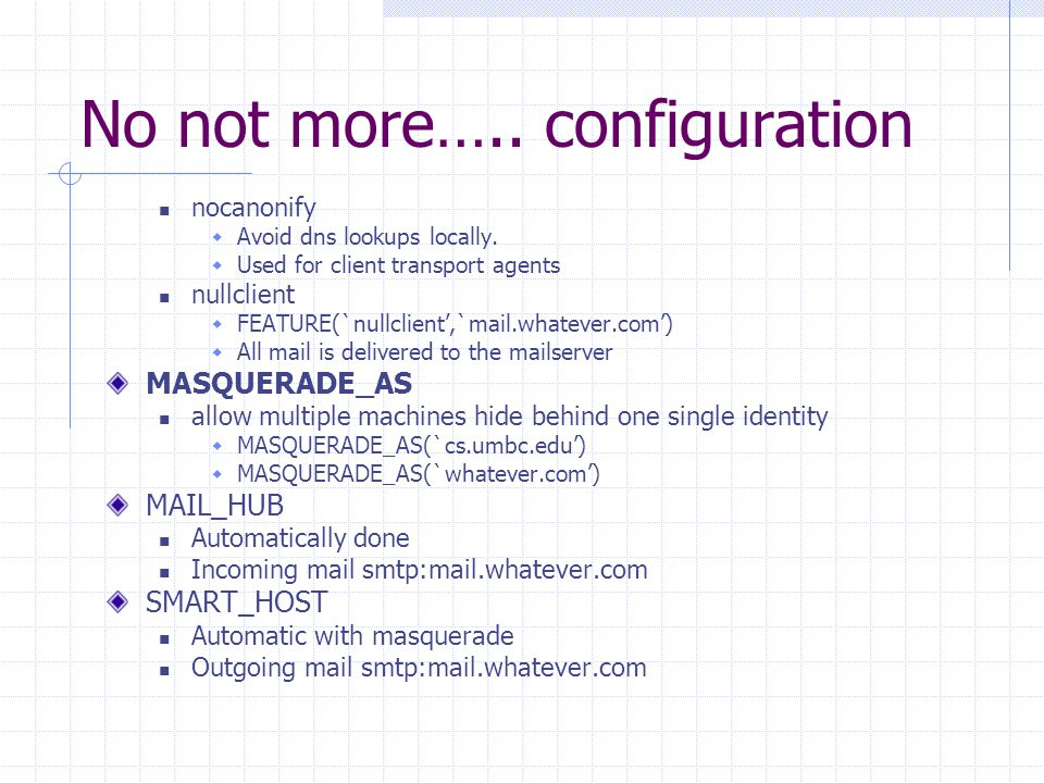 No not more….. configuration nocanonify  Avoid dns lookups locally.