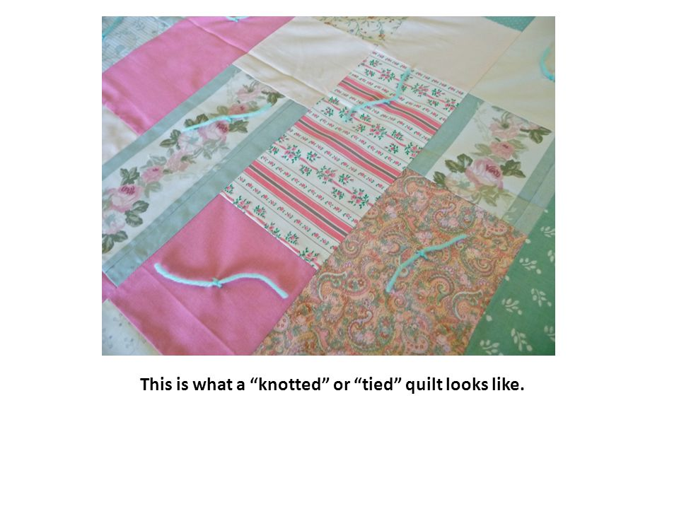 "This is what a ""knotted"" or ""tied"" quilt looks like."