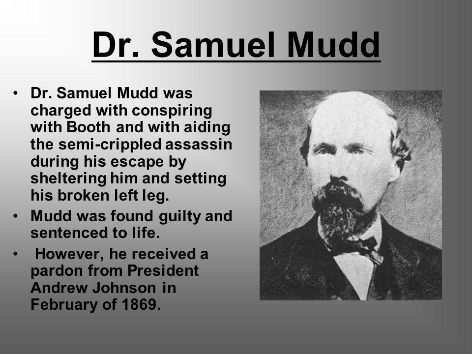 Dr. Samuel Mudd Dr.
