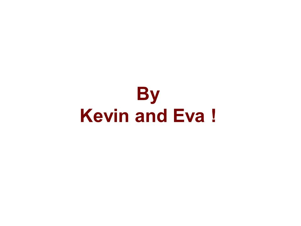 By Kevin and Eva !