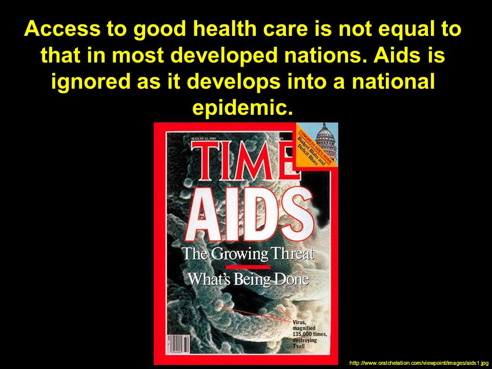Access to good health care is not equal to that in most developed nations.