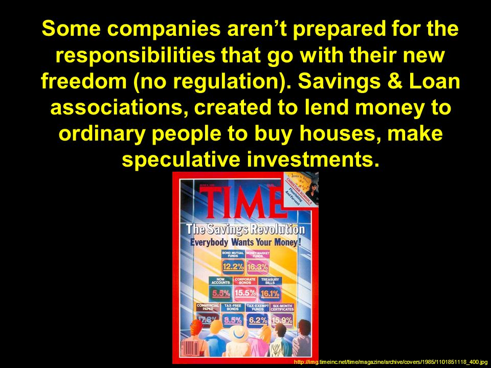 Some companies aren't prepared for the responsibilities that go with their new freedom (no regulation).