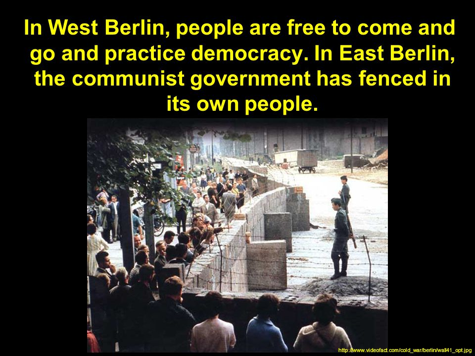 In West Berlin, people are free to come and go and practice democracy.