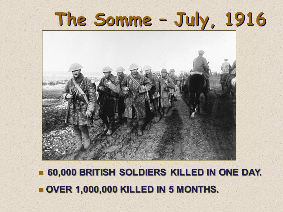 Verdun – February, 1916  GERMAN OFFENSIVE. e EACH SIDE HAD 500,000 CASUALTIES.  GERMAN OFFENSIVE. e EACH SIDE HAD 500,000 CASUALTIES.